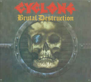 Cyclone ‎– Brutal Destruction (2007 Re-issue)