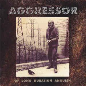 Aggressor – Of Long Duration Anguish