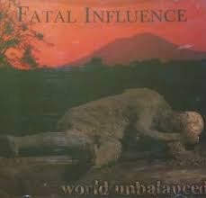 Fatal Influence ‎– World Unbalanced