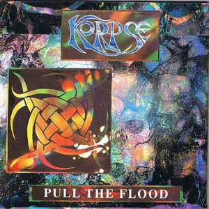 Korpse – Pull The Flood