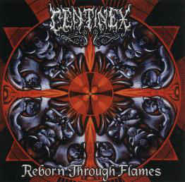 Centinex ‎– Reborn Through Flames