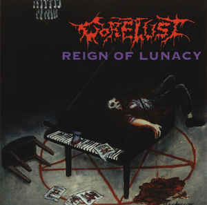 Gorelust – Reign Of Lunacy