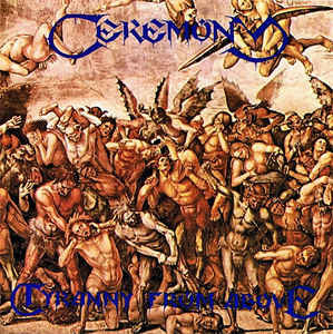 Ceremony ‎– Tyranny From Above