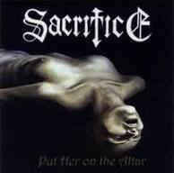 Sacrifice – Put Her On The Altar