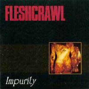 Fleshcrawl – Impurity