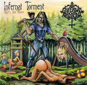 Infernal Torment ‎– Man's True Nature