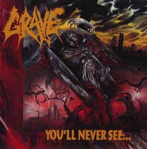 Grave – You'll Never See...