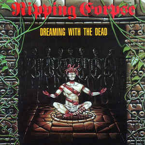 Ripping Corpse ‎– Dreaming With The Dead
