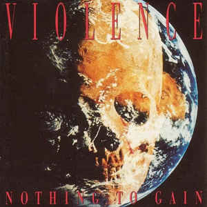 Violence ‎– Nothing To Gain