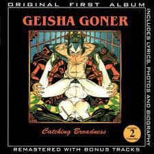 Geisha Goner ‎– Catching Broadness (2002 Re-issuse)