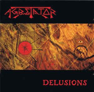 Agretator – Delusions