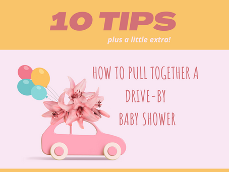 How to Pull Together a Drive-By Baby Shower - 10 TIPS