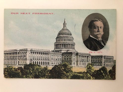 "1908 Presidential Election; William Taft ""Our Next President"" UNUSED Postcard"