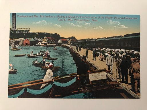 1910 President & Mrs. William Taft at Provincetown, MA landing at RAILROAD WHARF