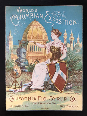 World's Columbian Exposition 1893 California Fig Syrup Co GREEN