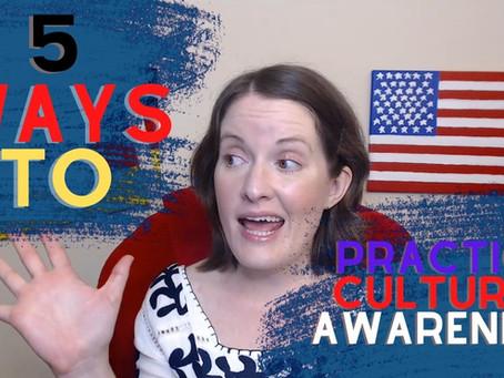 5 Ways to Practice Cultural Awareness