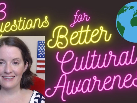 Answer These 3 Questions to Improve Cultural Awareness