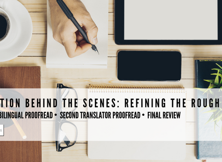 Translation Behind the Scenes: Refining the Rough Draft