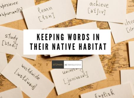 Keeping Words in Their Native Habitat