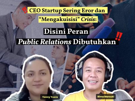 """CEO Startup Sering Error dan """"Mengakuisisi"""" Crisis: Disini Peran Public Relations Dibutuhkan"""