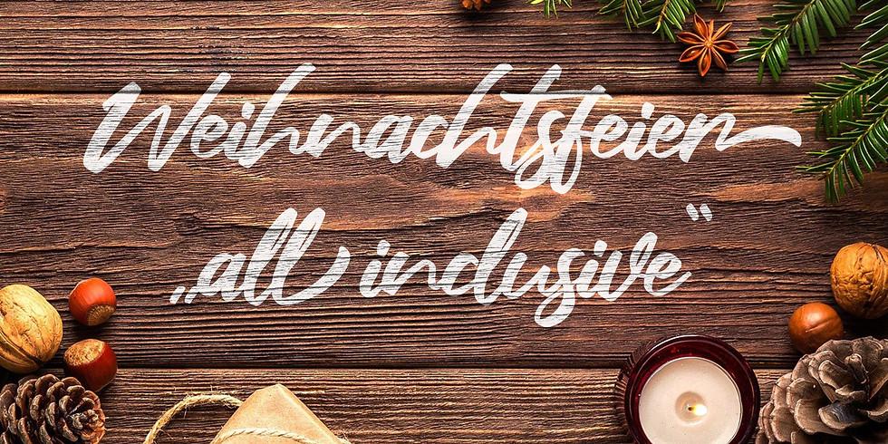 """Weihnachtsfeier """"all-inclusive"""""""