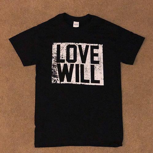 """""""Love Will"""" Tshirt"""