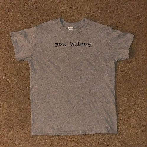 """""""you belong"""" Tshirt"""