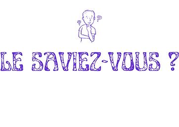 LE SAVIEZ-VOUS _.png
