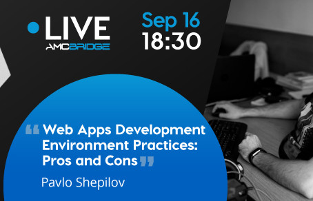 Let's Talk: Web Apps Development Environment Practices: Pros and Cons