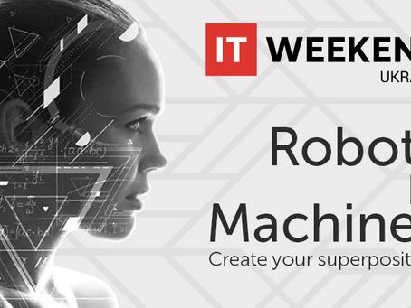 IT Weekend Ukraine:  как роботы и машины трансформируют реальность