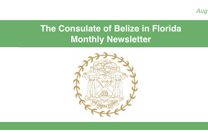 The Consulate of Belize In Florida - Monthly Newsletter