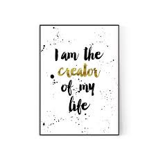 I am the Creator of My Life