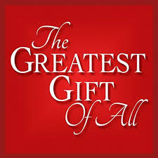 And the Greatest Gift of All......is Love
