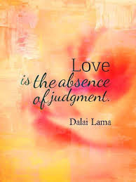 Love is....the Absence of Judgement