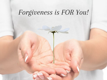 Forgiveness is FOR You!