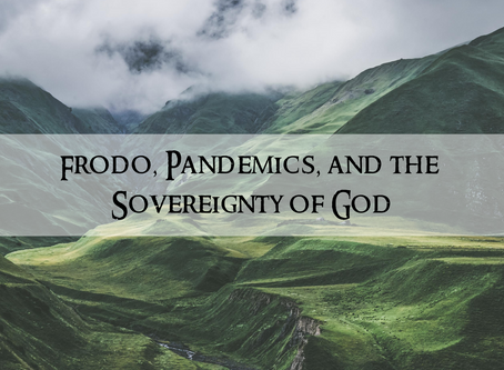 Frodo, Pandemics, and the Sovereignty of God