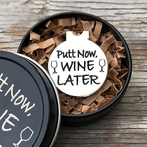 Putt Now Wine Later Golf Ball Marker Hat Clip