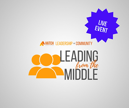 Leading From the Middle LIVE Event Recording