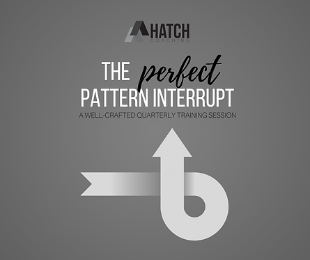 The Perfect Pattern Interrupt