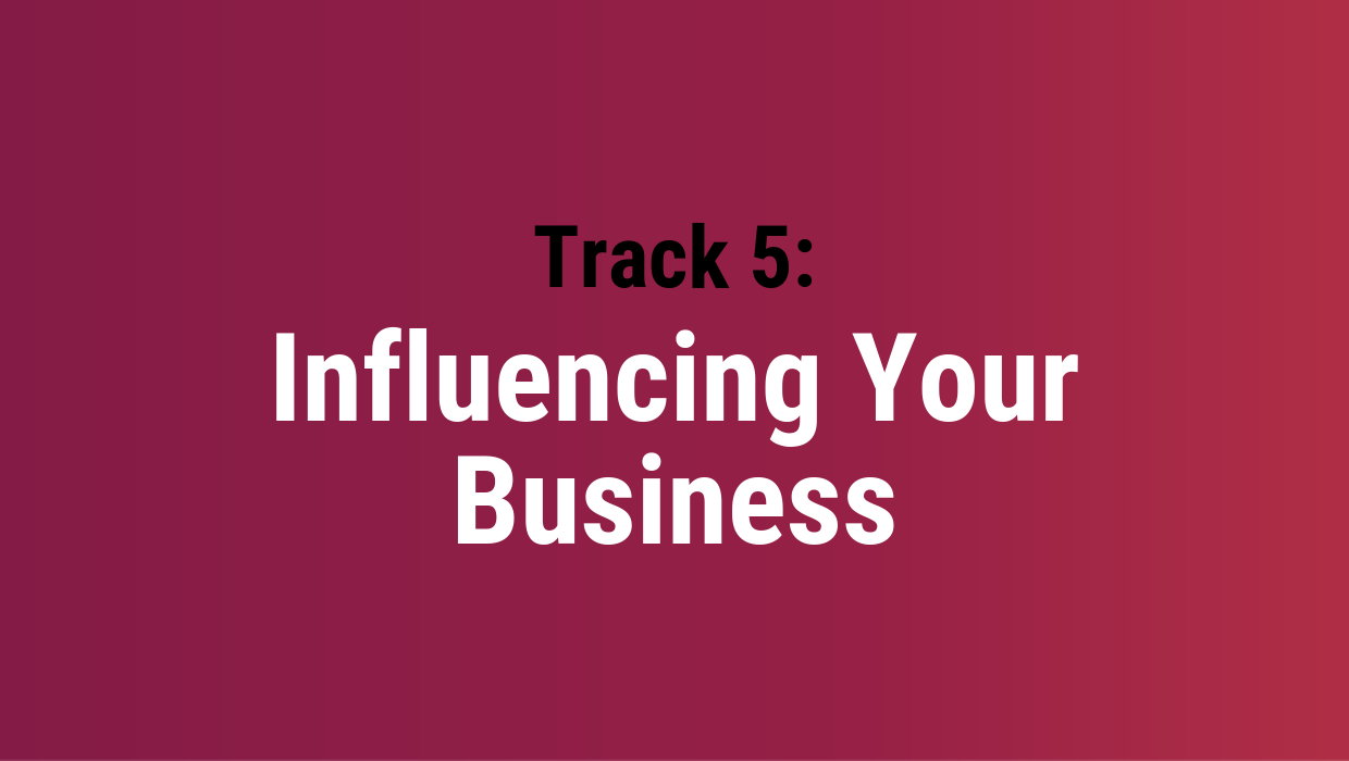 Influencing Your Business