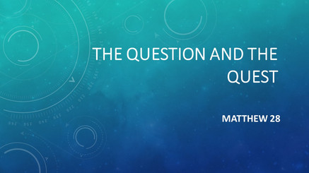 The Question And The Quest - Part 2
