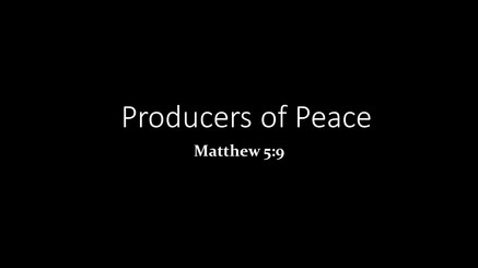 Producers of Peace