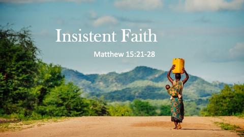 Insistent Faith