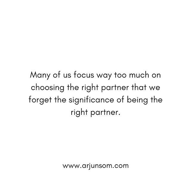 If you think the key to building a beautiful relationship is finding the right partner, you are forgetting your own significance in the relationship.  Your role in the relationship goes far more than choosing the right partner.  If you could focus on being the right one rather than finding the right one, you have a greater chance of having a beautiful relationship.