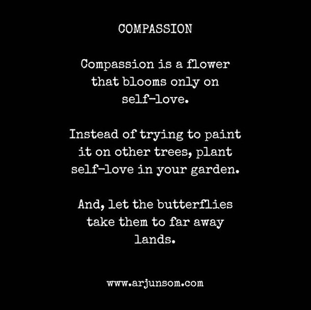 Compassion is the by-product of self-lov