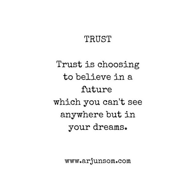 It takes courage to trust, and you are b