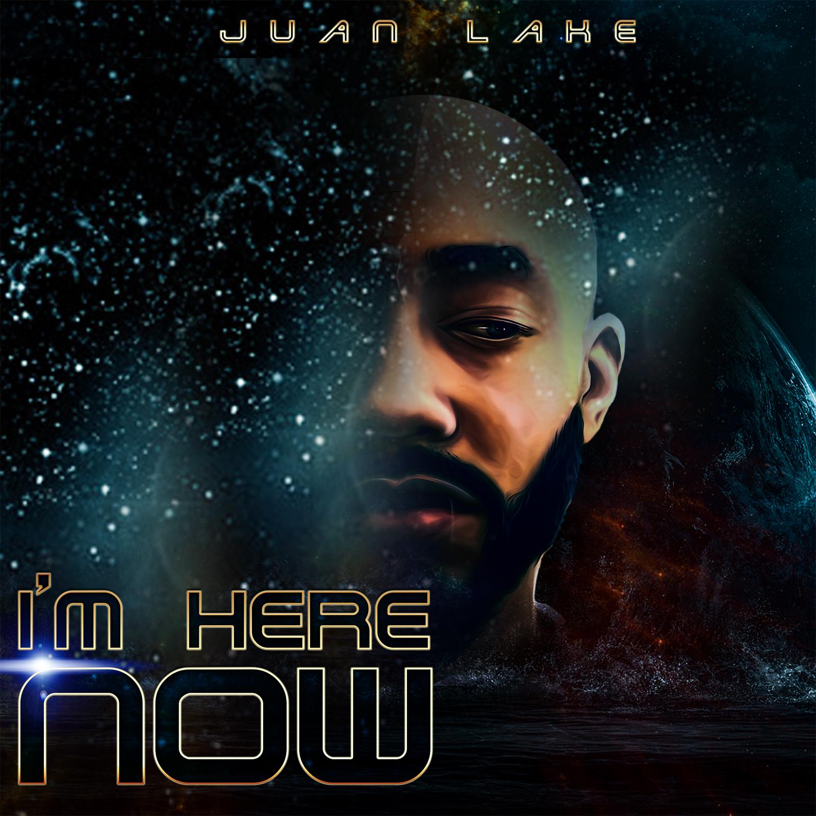 Juan Lake: I'm Here Now