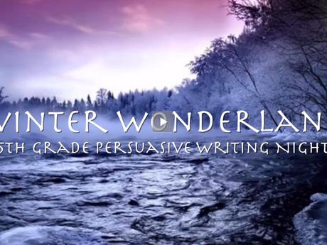 Winter Wonderland Persuasive Writing Night - Indian Ridge 5th Grade