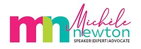 Michele Newton - Speaker - Expert - Advocate logo.PNG