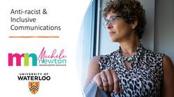 Michele Newton - U Waterloo Anti-Racist Inclusive Communications Session 3
